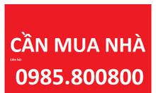 Cần mua nhà, đất tại Hà Đông: 0985.800800