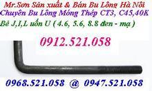Bu Lông MÓNG Thép C45, CT3 bán Hà Nội 0968.521.058