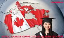 Không chứng minh tài chính khi du học Canada