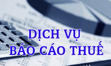 Dịch vụ nhận làm báo cáo Thuế hàng tháng, hàng quý