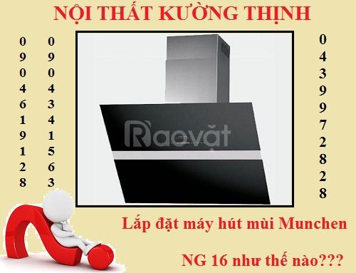 Chia sẻ kinh nghiệm lắp máy hút mùi Munchen NG 16