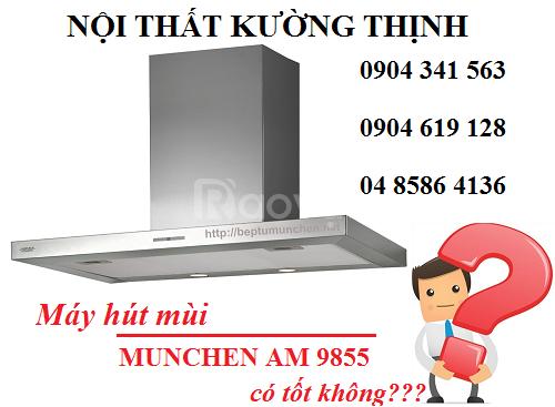 Rầm rộ thông tin về máy hút mùi Munchen AM 9855