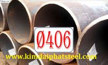 thép ống đúc phi 406, DN400 giá tốt, nhập khẩu