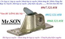 Khóa kẹp ty xuyên D14/12/10 bán Ha Noi 0968.521058