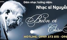Giá vé Liveshow Buồn ơi chào mi - Nguyễn Ánh 9