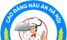 Trung cấp NẤU ĂN tại Hà Nội học nhanh 6 tháng