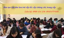 Lớp học cấp tốc trung cấp văn thư lưu trữ Hà Nội