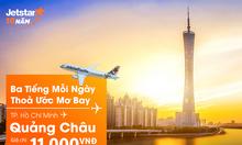 Jetstar khuyến mãi: Bay TPHCM – Quảng Châu chỉ 11k