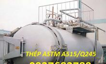 Thép tấm A515-70 Hàn Quốc, gia công, cuốn ống, chế tạo lò gia nhiệt