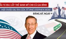 Sự kiện định cư Mỹ EB5: Đầu tư cùng dự án của tỷ phú Stephen Ross