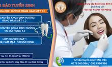 Địa chỉ học chuyên khoa nha khoa răng hàm mặt, tai mũi họng tại TpHCM