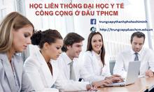 Nên học Liên thông đại học Y tế công cộng 2017 ở đâu TPHCM?