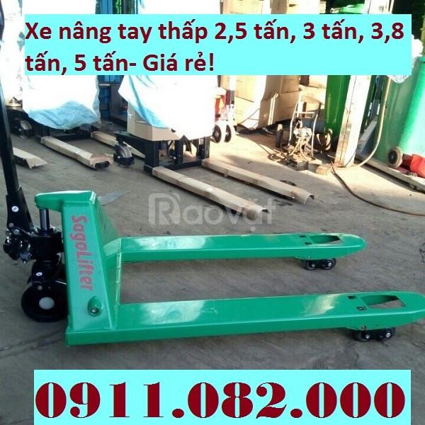Thanh lý toàn bộ xe nâng tay thấp 2500kg, 3000kg, 5000kg giá rẻ