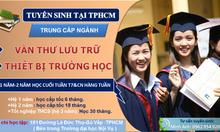 Trung cấp văn thư lưu trữ TpHCM học lấy bằng nhanh
