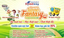 Summer Fantasy 2018 - đón chào mùa hè thật bổ ích