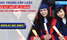 Khóa học Trung cấp Luật ở Hà Nội cấp tốc 7 tháng - xét hồ sơ đầu vào