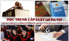 Học trung cấp luật nhanh 7 tháng cấp bằng chính quy ở Hà Nội