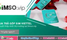 Trả góp sim số đẹp Viettel ở đâu lãi suất thấp?