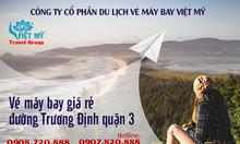 Vé máy bay giá rẻ đường Trương Định quận 3