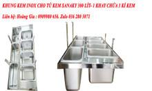 Khung kem inox sanaky 300l (Model tủ kem 3099k)