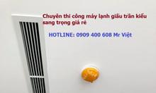 Nhận thi công Máy lạnh giấu trần Daikin FBQ125EVE 5.0HP Inverter