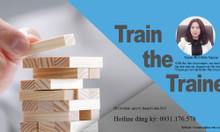 Khóa học: Train The Trainer - đào tạo giảng viên nội bộ