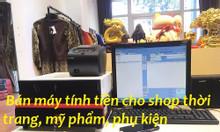 Chuyên bán máy tính tiền cho shop thời trang giá rẻ tại Bạc Liêu