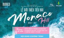 Ưu đãi 30 Lô đầu tiên tại dự án Monaco Hill Mũi Né Phan Thiết