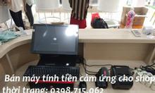 Lắp đặt máy tính tiền cảm ứng giá rẻ cho shop thời trang tại Bạc Liêu