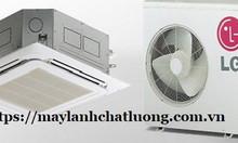 Báo giá mới máy lạnh âm trần LG tiết kiệm điện