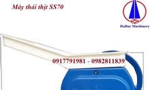 Máy thái thịt SS70 hàng công ty giá rẻ