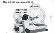 Máy thái thịt ES250 hàng công ty giá rẻ