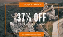 SaiGon Star Travel khuyến mãi lớn với chùm Tour Đà Nẵng trong tháng 4