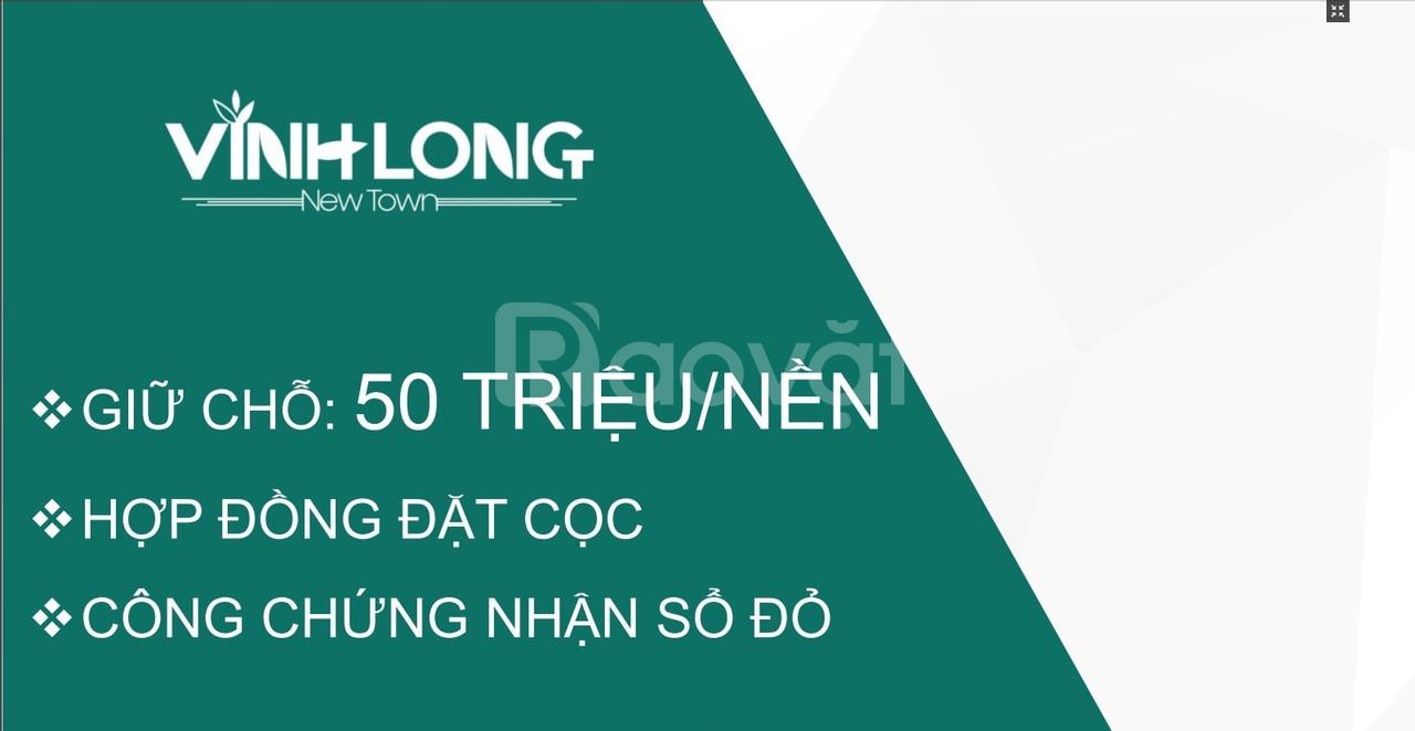 Chính thức nhận giữ chỗ dự án Vinh Long New Town - Chỉ 50tr/nền