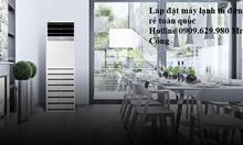 Thi công, lắp đặt máy lạnh tủ đứng Daikin giá ưu đãi toàn miền nam