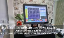 Bán máy tính tiền dùng cho quán trà sữa tại Cần Thơ Kiên Giang