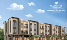 Nhà phố thương mại BelHomes ( Shophouse ) - Tài sản giá trị, sinh lời