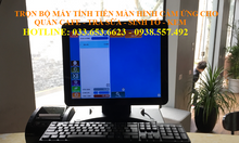 Máy tính tiền cảm ứngcho quán cafe, trà sữatại Phan Thiết