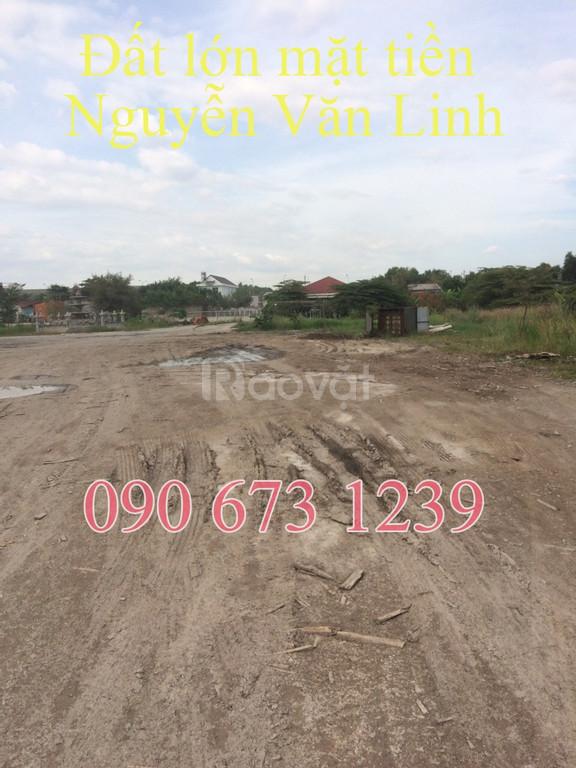 Đất lớn làm dự án, chung cư mặt tiền đường Nguyễn Văn Linh