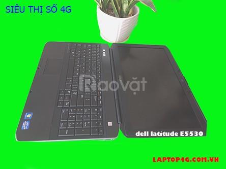 Laptop Dell Latitude E5530 i5  4GB, 320Gb, 15.6 inch Siêu thị số 4G