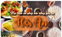 Điểm danh những quán ăn ngon nức tiếng gần xa ở Hội An