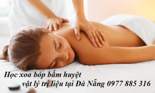 Khóa học xoa bóp bấm huyệt vật lý trị liệu tại Đà Nẵng