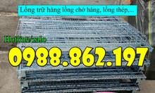 Lồng thép chứa hàng, lồng thép để hàng giá rẻ, lồng thép tại Hà Nội