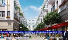 Chính chủ nhượng căn ShopHouse 2 mặt phố, Quảng Bình