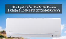 Dàn Lạnh Điều Hòa Multi Daikin 2 Chiều 21.000 BTU (CTXM60RVMV)