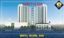 Ra mắt siêu phẩm cao cấp Mipec Rubik 360 - Vị trí vàng quận Cầu Giấy