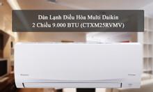 Dàn Lạnh Điều Hòa Multi Daikin 2 Chiều 9.000 BTU (CTXM25RVMV)