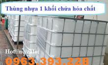 Bồn nhựa chứa hóa chất, tank nhựa IBC 1000L, bồn nhựa đã qua sử dụng.