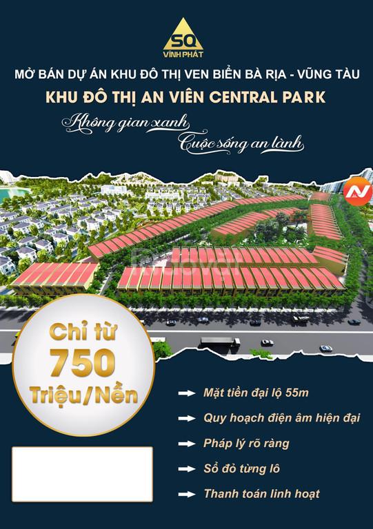 Mở bán dự án KĐT An Viên Central Park tỉnh Bà Rịa Vũng Tàu 750tr/nền