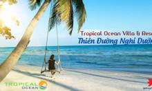 Đất  nền biệt thự Tropical Ocean Villa & Resort chỉ 15tr/m2 SH Lâu dài